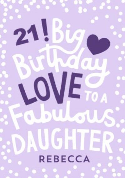 Big Birthday Love To A Fabulous Daughter 21st Birthday Card