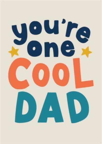 You're One Cool Dad Father's Day Card