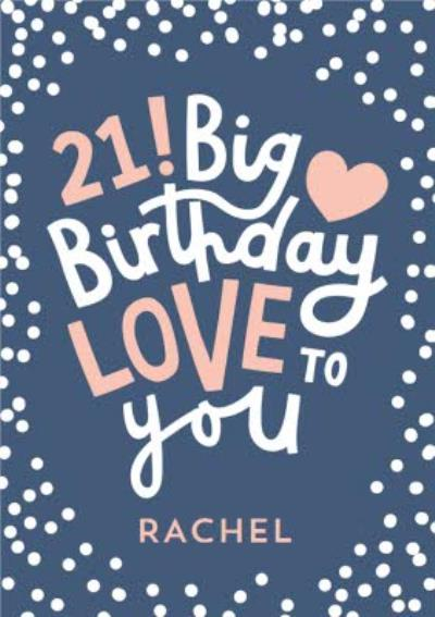 Typographic 21 Big Birthday Love To You Card