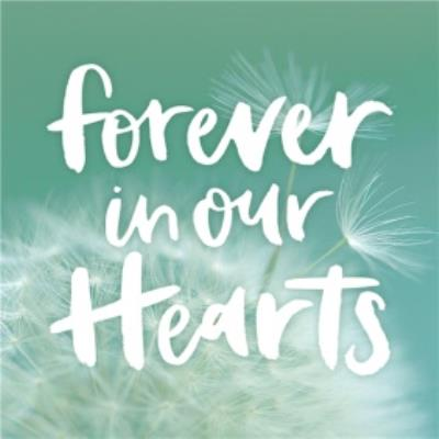 Dandelion Forever In Our Hearts Sympathy Card