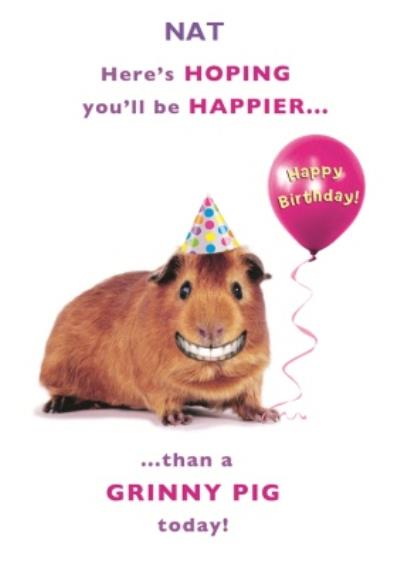 Grinny Pig Birthday Card