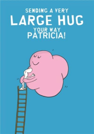 Personalised Sending A Large Hug Your Way Card