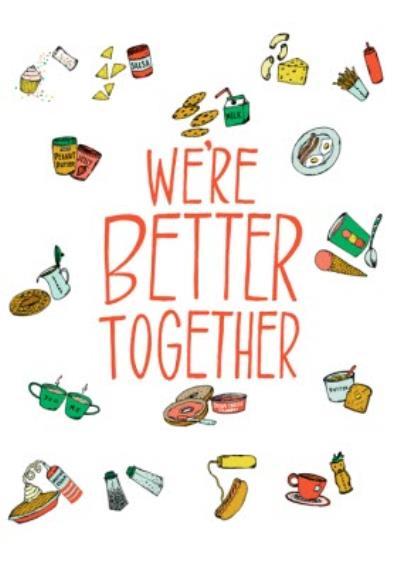 We're Better Together Food Illustrations Card