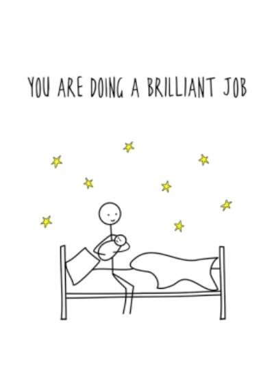 You are doing a brilliant job - New Baby Card