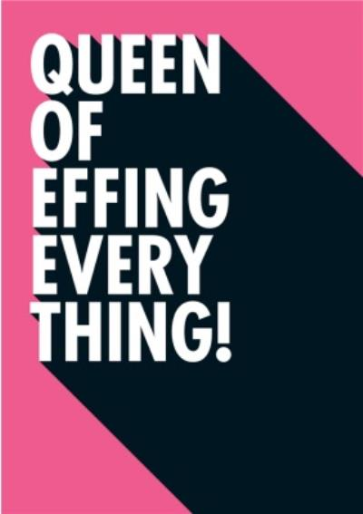 Queen Of Effing Everything Funny Typographic Card