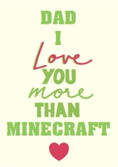 Dad I Love You More Than Gaming Funny Father's Day Card