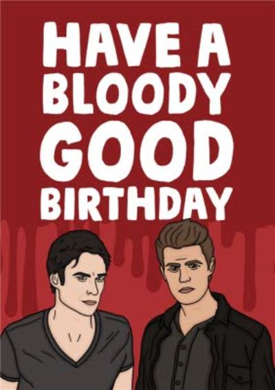 Funny Vampire Have A Bloody Good Birthday Card