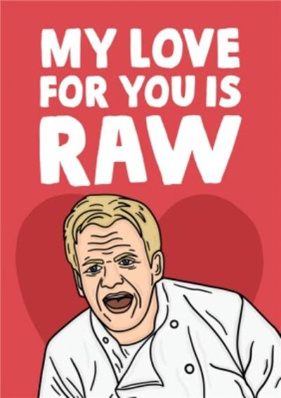 Funny My Love For You Is Raw Card