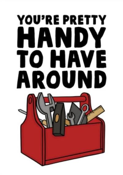 Funny Illustrated Youre Pretty Handy To Have Around Fathers Day Card
