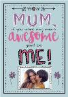 Mum If You Were Any More Awesome Mother's Day Photo Card