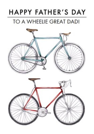 Bike Illustration To A Wheelie Great Dad Happy Father's Day Card