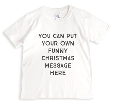 Merry Christmas Say Anything Funny White Personalised T-shirt