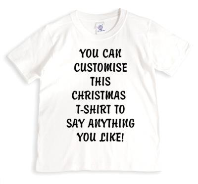 Christmas Say Anything Personalised T-shirts