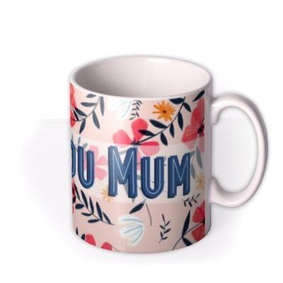 Love you Mum Mother's Day Mug