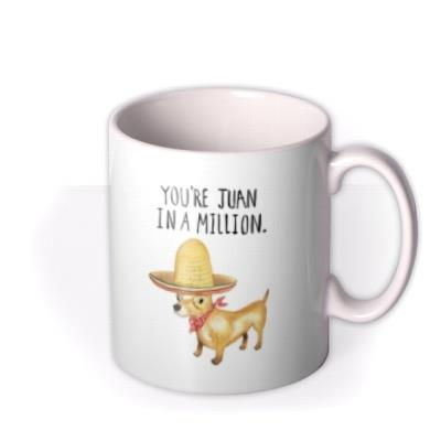 Jolly Awesome You're Juan In A Million Chihuahua Mug