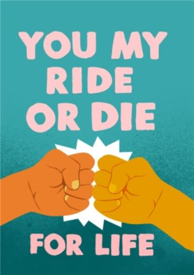 Jolly Awesome You're My Ride Or Die Birthday Card