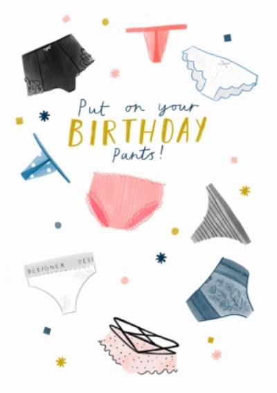 Funny Illustrated Put On Your Birthday Pants Card