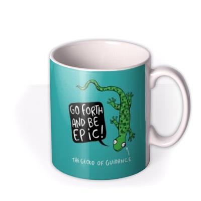 Go Forth And Be Epic Mug