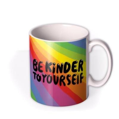 Be Kinder To Yourself Mug