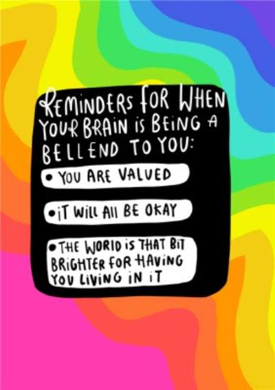 Reminders For When Your Brain Is Being A Bellend To You Card