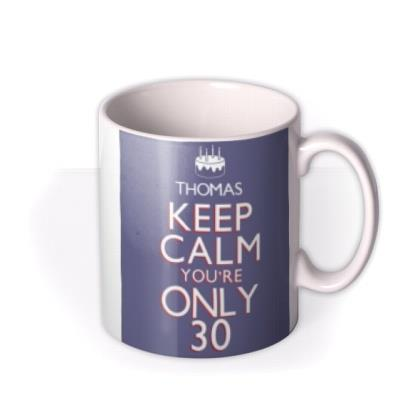 Keep Calm 30 Personalised Mug