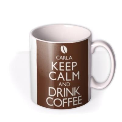 Keep Calm Coffee Personalised Mug