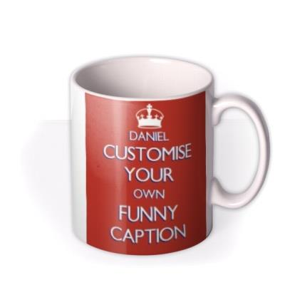 Keep Calm and Create A Custom Mug