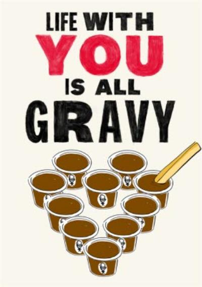 Life With You Is All Gravy Valentine's Day Card
