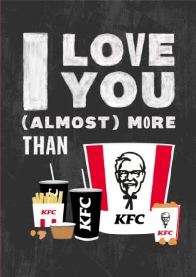 I Love You Almost More Than KFC Valentine's Day Card