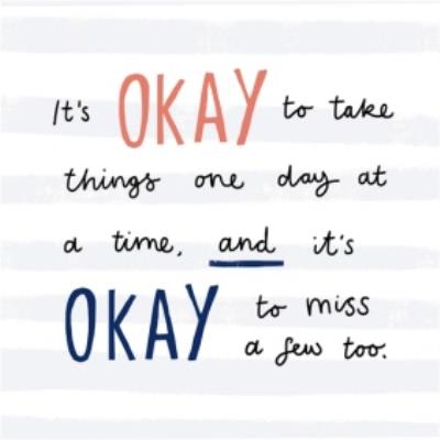 It's Okay To Take One Day At A Time Empathy Card
