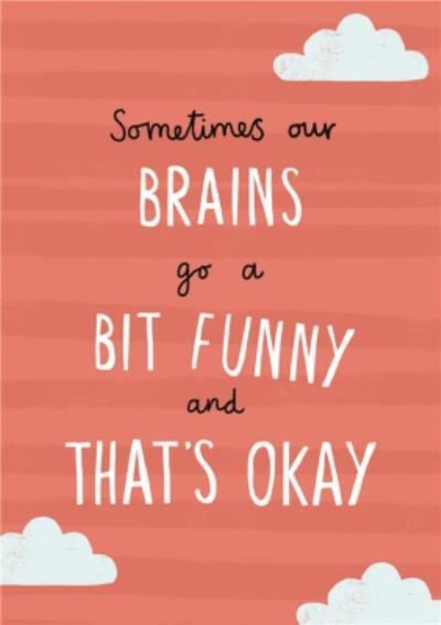 Sometimes Our Brains Go Funny Empathy Postcard