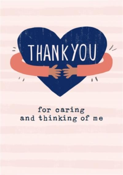 Thank You For Caring and Thinking Of Me Thinking Of You Card