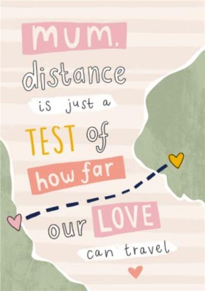 Mum Distance Is Just A Test Of How Far Our Love Can Travel Card