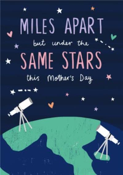 Miles Apart But Under The Same Stars This Mothers Day Card