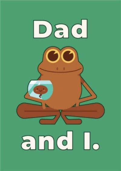 Cute Frog Dad And I Father's Day Card