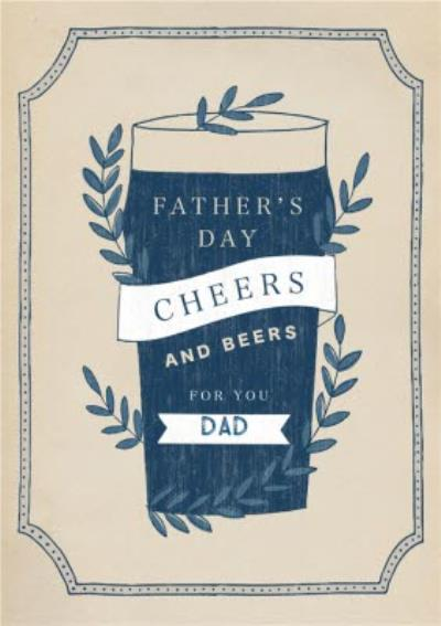 Cheers & Beers For You Dad Happy Father's Day Card
