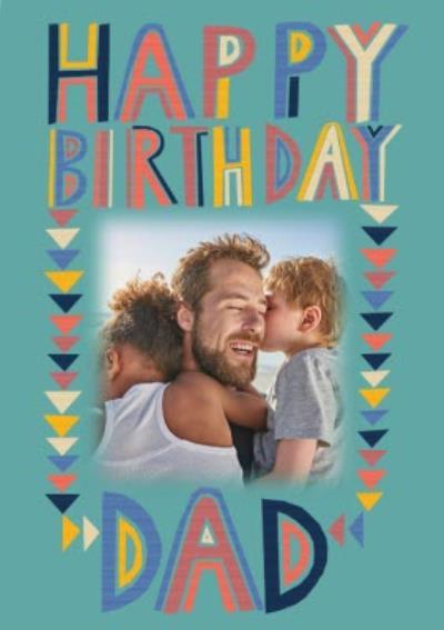 Typographic Happy Birthday Dad Photo Upload Card