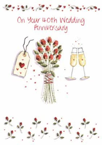 Roses, Gifts, And Champagne Happy 40th Anniversary Card