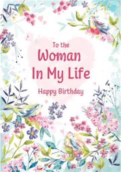 Pastel Garden To The Woman In My Life Birthday Card