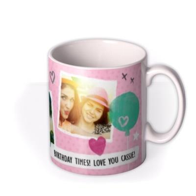 Happy Birthday Times Pink Photo Upload Mug