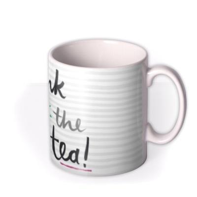 Drink All The Tea Personalised Mug