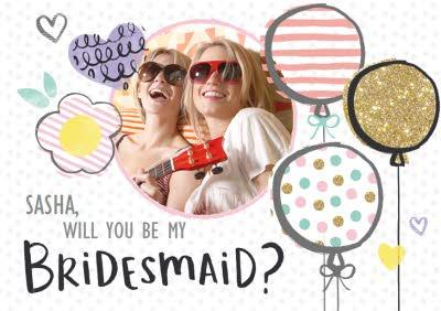 Glitter Spots And Stripe Balloons Personalised Photo Upload Will You Be My Bridesmaid Card