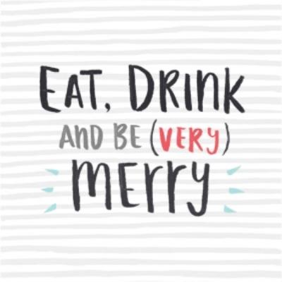 Eat Drink & Be (Very) Merry Christmas Card
