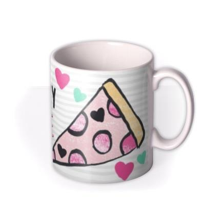Valentine's Day Pizza Is My Valentine Personalised Mug