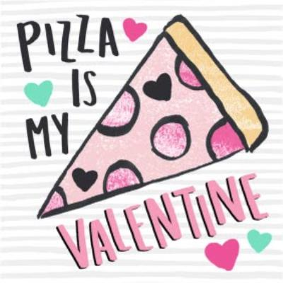 Pizza Is My Valentine Personalised Valentine's Day Card