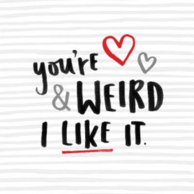 Grey Stripes And Hearts You're Weird And I Like It Card