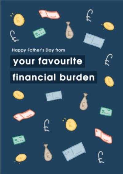 From Your Favourite Financial Burden Father's Day Card