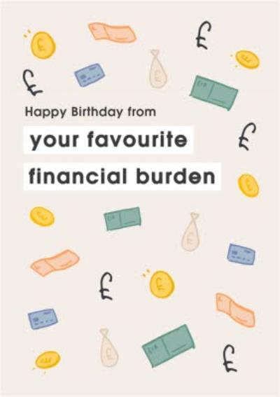 From Your Favourite Financial Burden Birthday Card