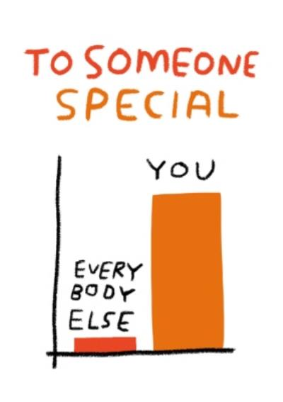 Someone Special You And Everybody Else Funny Chart Birthday Card