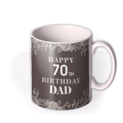 Floral Photo Upload Happy 70th Birthday Dad Mug